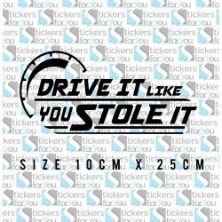 drive-it-like-you-stole-it-sticker.